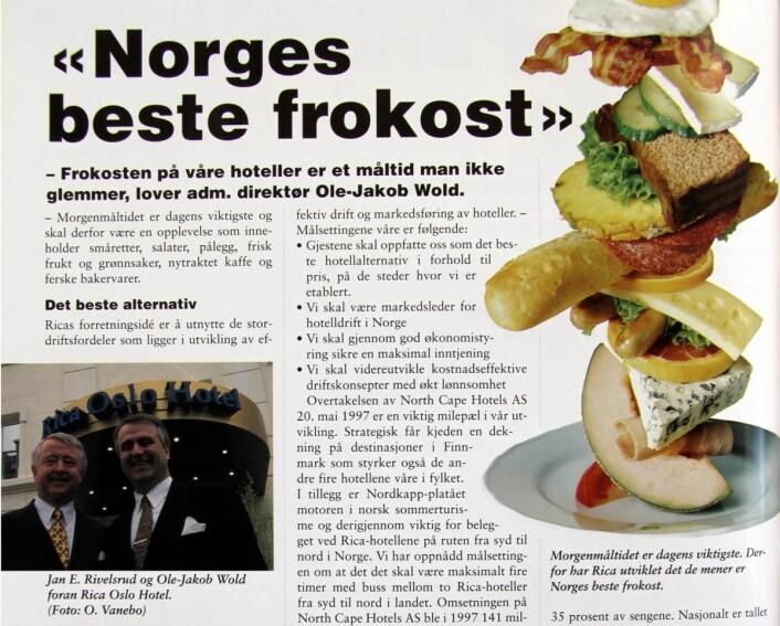 Jan E Rivelsrud og Ole-Jakob Wold proklamerte allerede i 1998 at Rica skulle ha Norges beste frokost. Det ble holdt - og i dag er det Scandic Hotels som viderefører frokosttradisjonen.